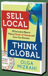 Sell Local Think Global by Olga Mizrahi Book Cover, digital marketing books
