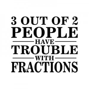 fun with fractions - not