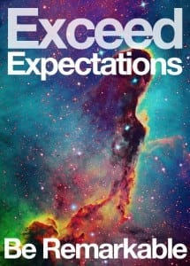Exceed+Expectations+Be+Remarkable