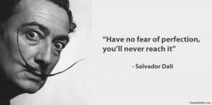 salvador-dali-famous-quote-perfection-art-creativity1-300x149